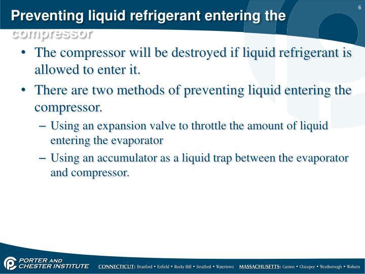 Preventing liquid refrigerant entering the compressor