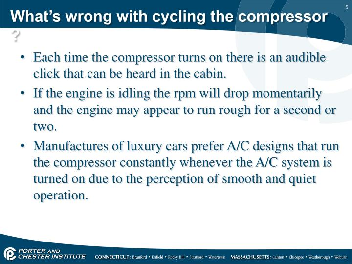 What's wrong with cycling the compressor ?