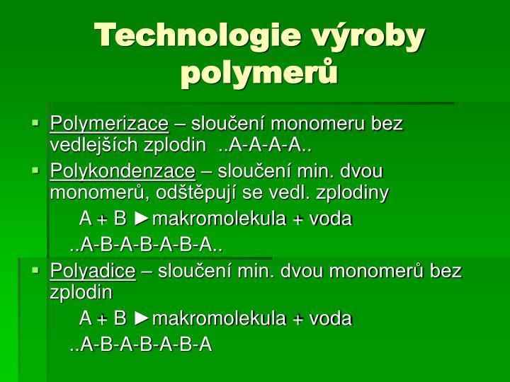 Technologie výroby polymerů