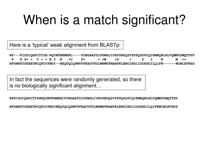 When is a match significant?
