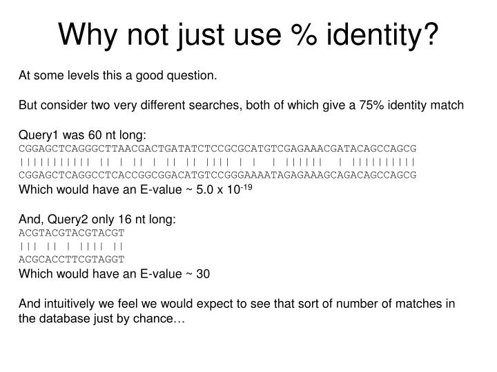 Why not just use % identity?