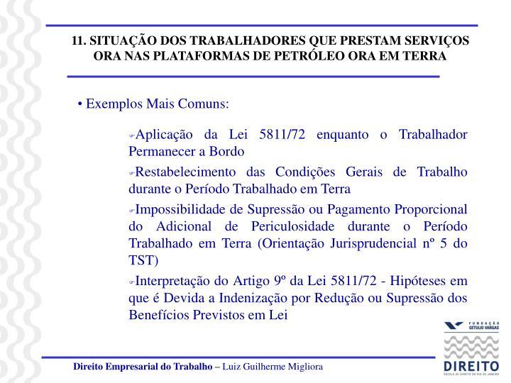 11. SITUAÇÃO DOS TRABALHADORES QUE PRESTAM SERVIÇOS ORA NAS PLATAFORMAS DE PETRÓLEO ORA EM TERRA