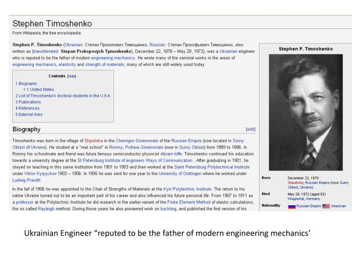"Ukrainian Engineer ""reputed to be the father of modern engineering mechanics'"