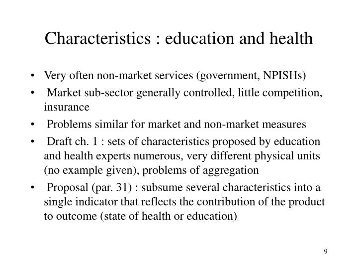Characteristics : education and health