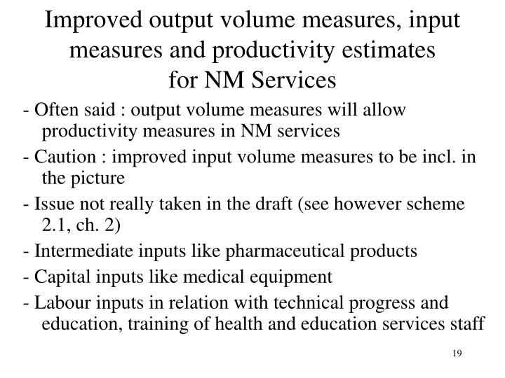 Improved output volume measures, input measures and productivity estimates