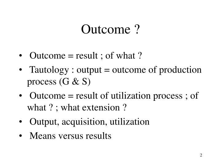 Outcome ?