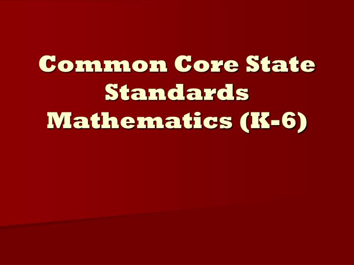 Common core state standards mathematics k 6