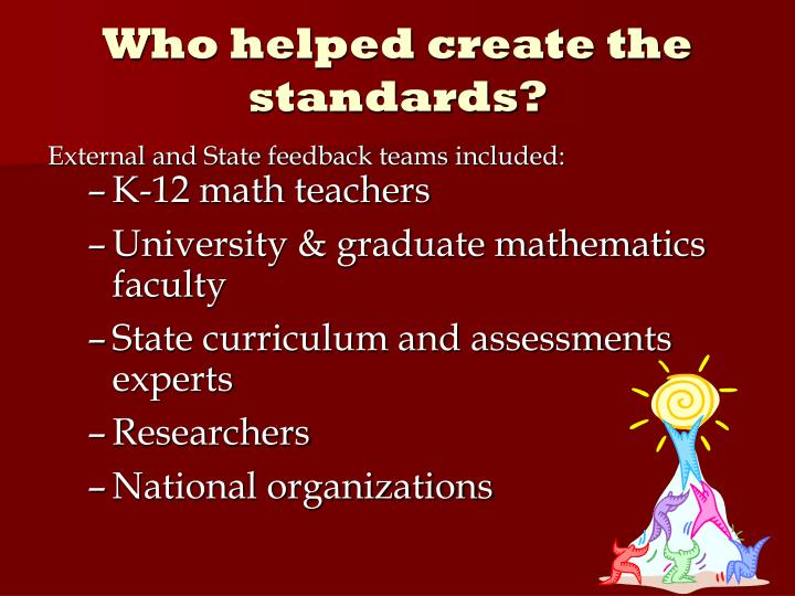 Who helped create the standards?
