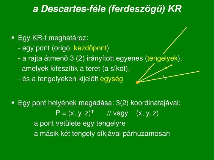 a Descartes-féle (ferdeszögű) KR
