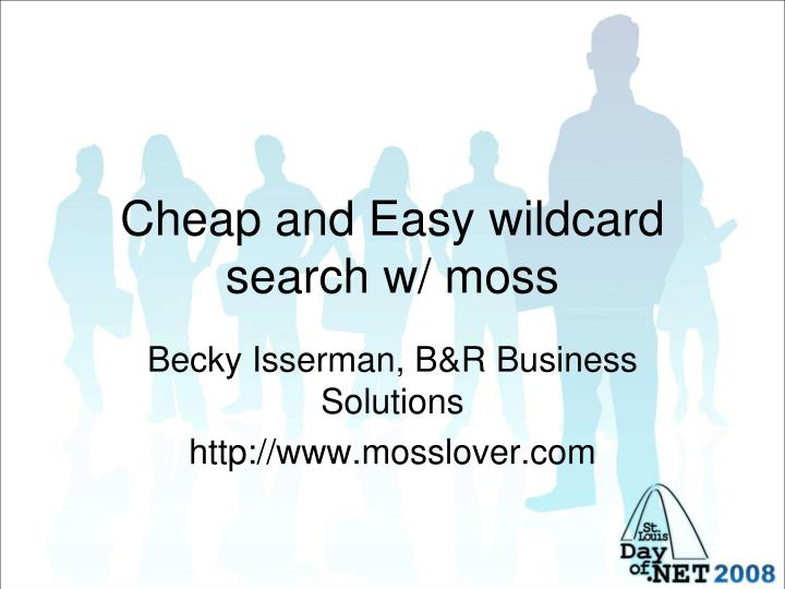 Cheap and easy wildcard search w moss