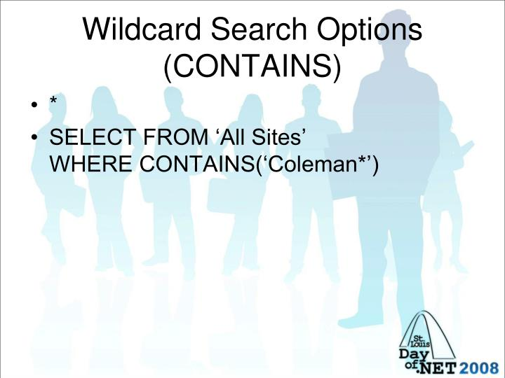 Wildcard Search Options (CONTAINS)