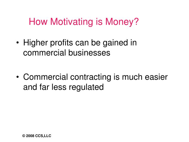 How Motivating is Money?