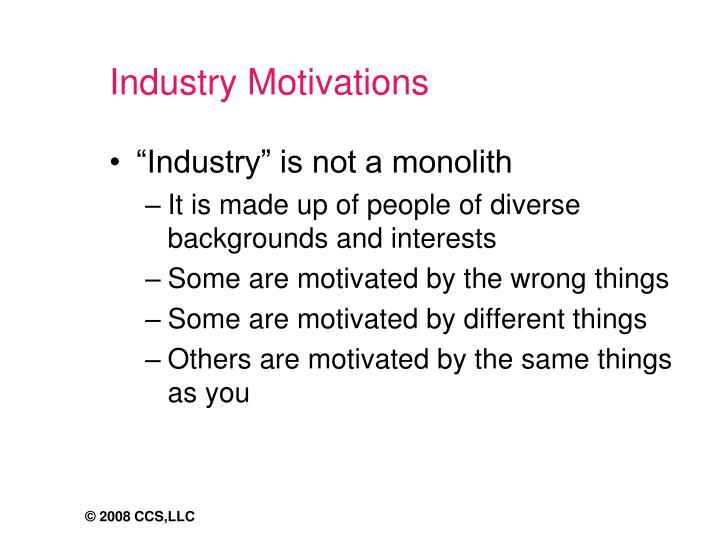 Industry Motivations
