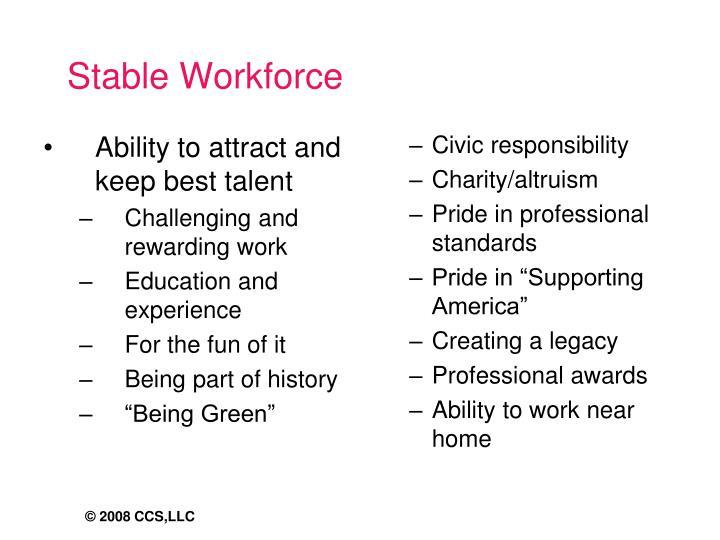 Stable Workforce