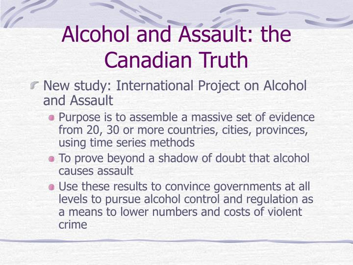 Alcohol and Assault: the Canadian Truth