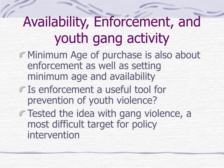 Availability, Enforcement, and youth gang activity