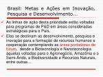 brasil metas e a es em inova o pesquisa e desenvolvimento