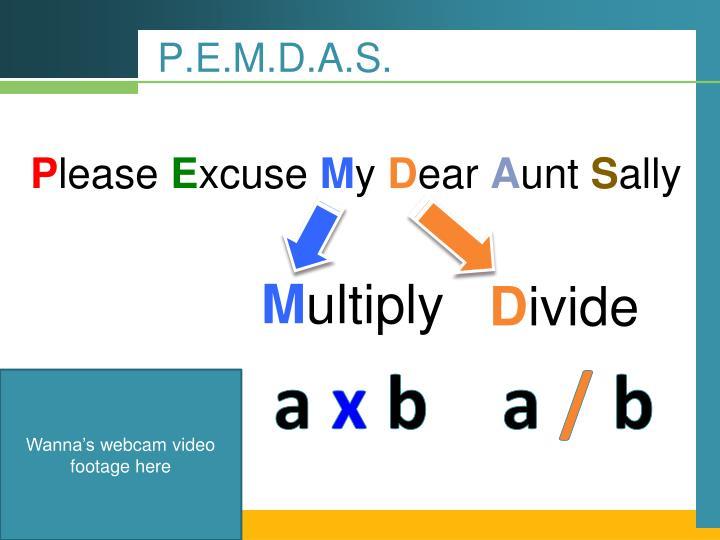 P.E.M.D.A.S.