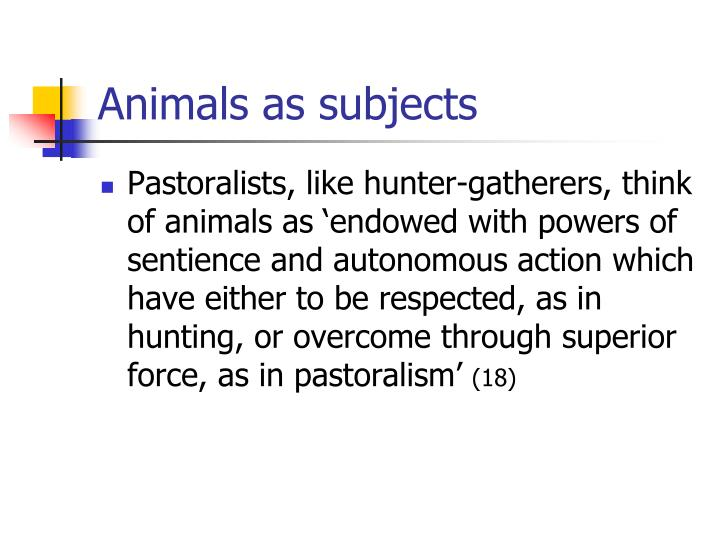 Animals as subjects