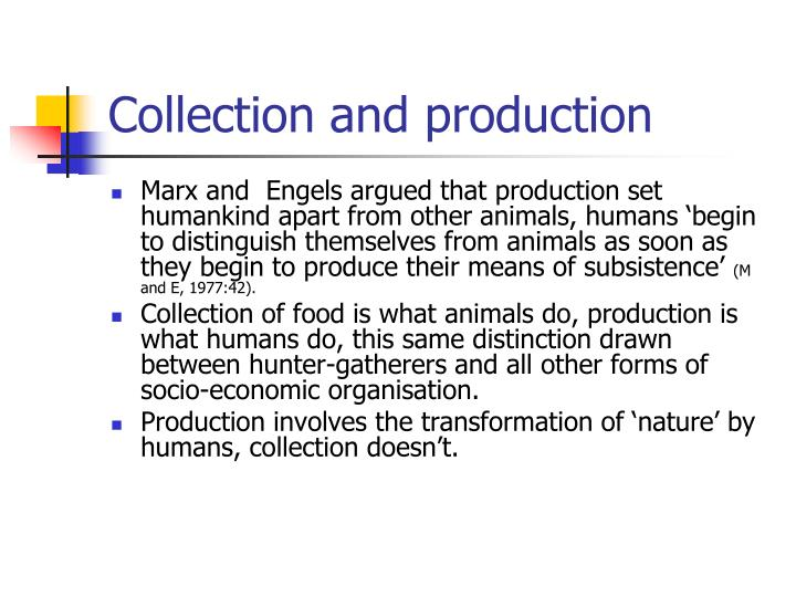 Collection and production