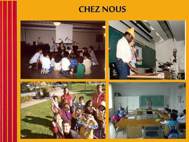 CHEZ NOUS