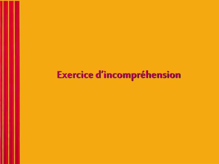 Exercice d'incompréhension