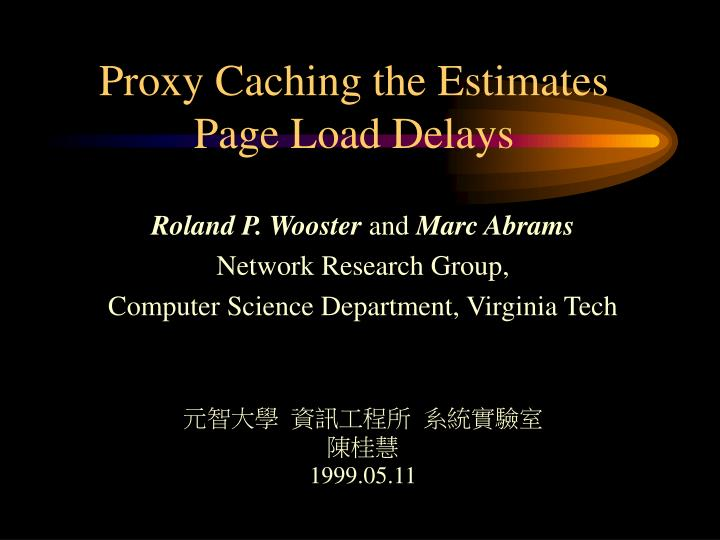 Proxy caching the estimates page load delays