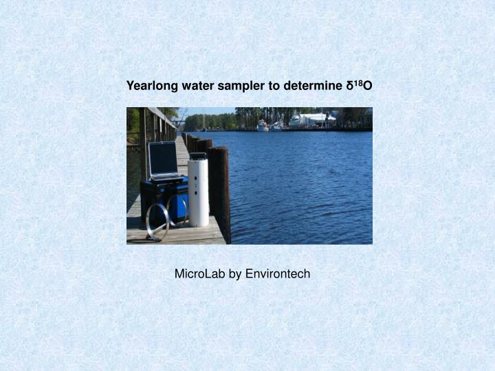Yearlong water sampler to determine