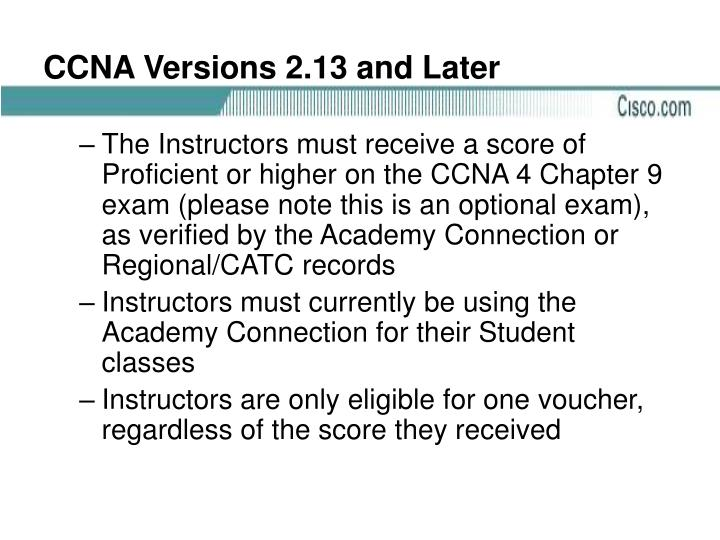 CCNA Versions 2.13 and Later