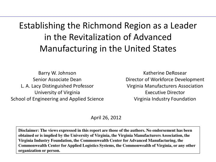 Establishing the Richmond Region as a Leader in the Revitalization of Advanced Manufacturing in the ...