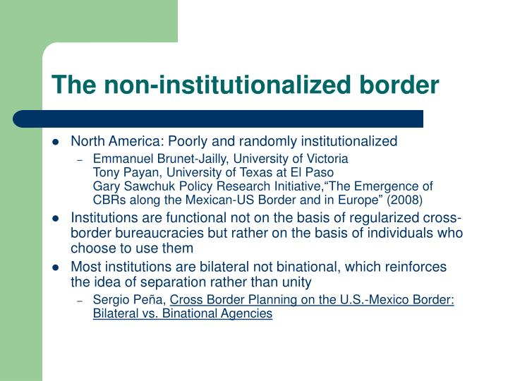 The non-institutionalized border