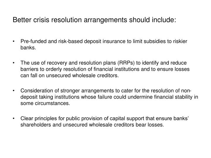 Better crisis resolution arrangements should include: