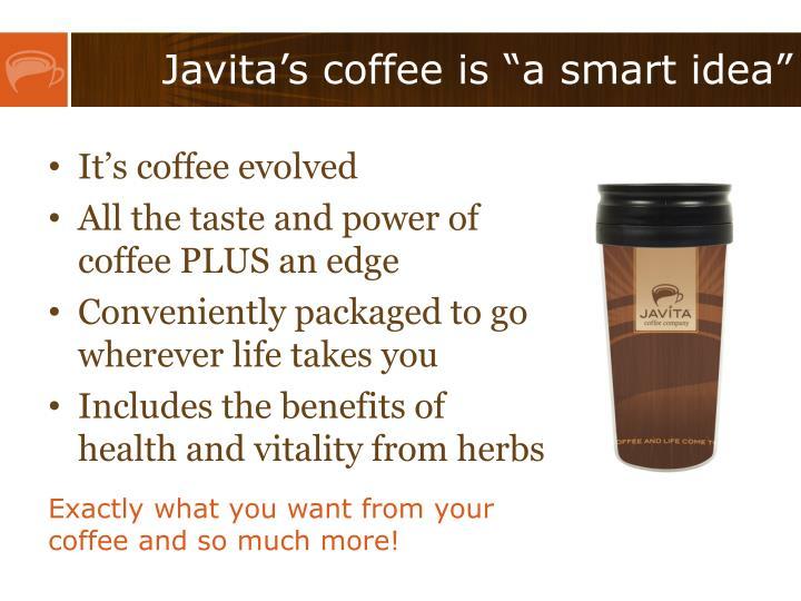 "Javita's coffee is ""a smart idea"""