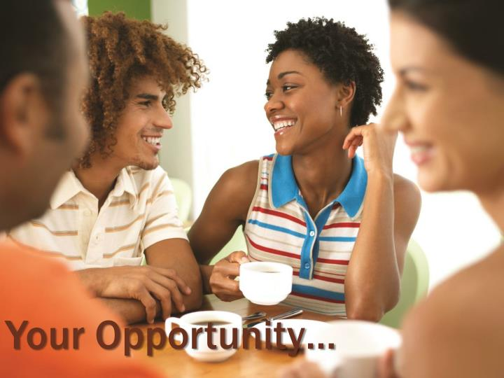 Your Opportunity…