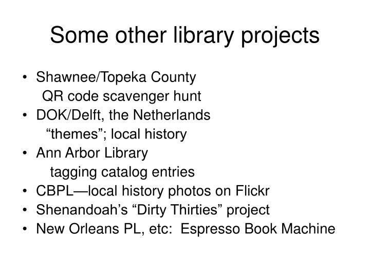 Some other library projects