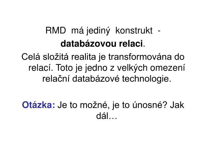 RMD  má jediný  konstrukt  -