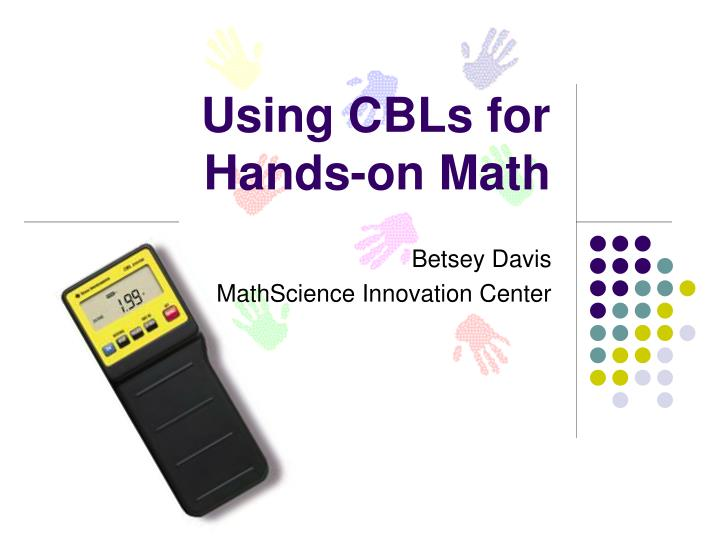 Using cbls for hands on math