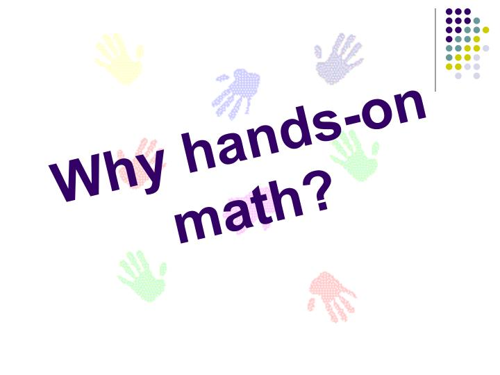 Why hands on math