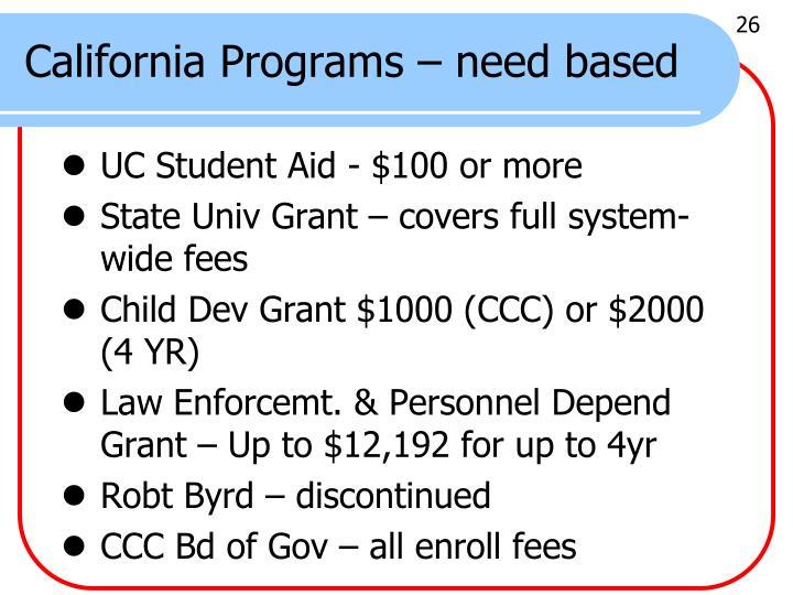 California Programs – need based