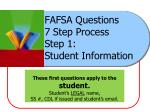 fafsa questions 7 step process step 1 student information