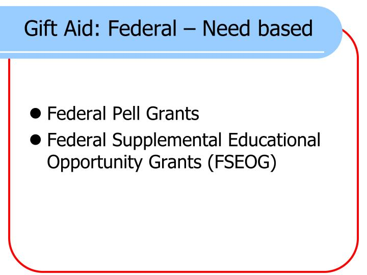 Gift Aid: Federal – Need based