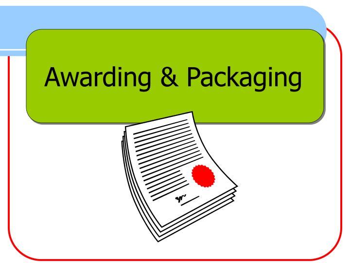Awarding & Packaging