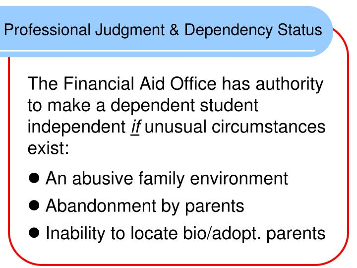 Professional Judgment & Dependency Status