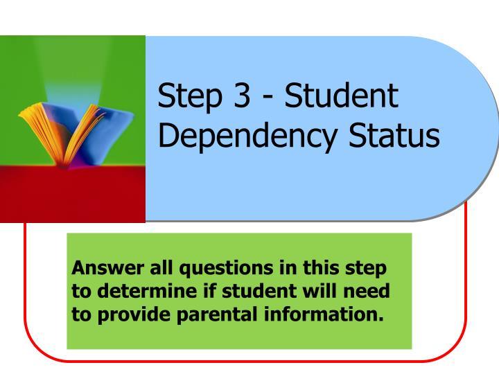 Step 3 - Student Dependency Status