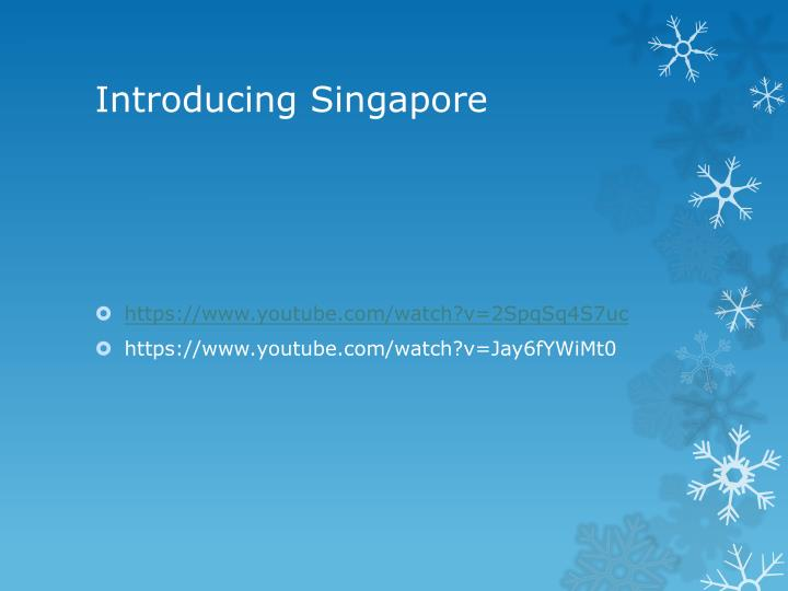 Introducing singapore