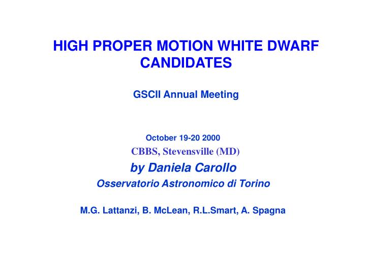 High proper motion white dwarf candidates gscii annual meeting