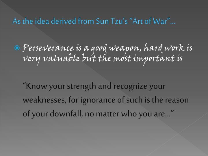 """As the idea derived from Sun Tzu's """"Art of War""""…"""