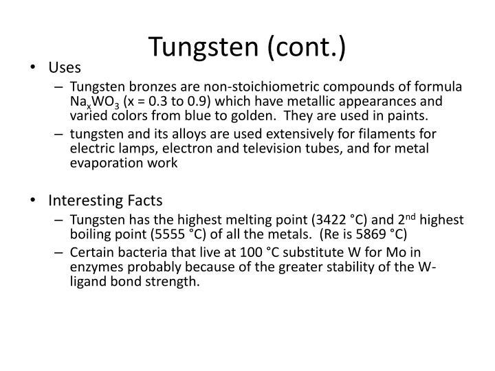 Tungsten (cont.)