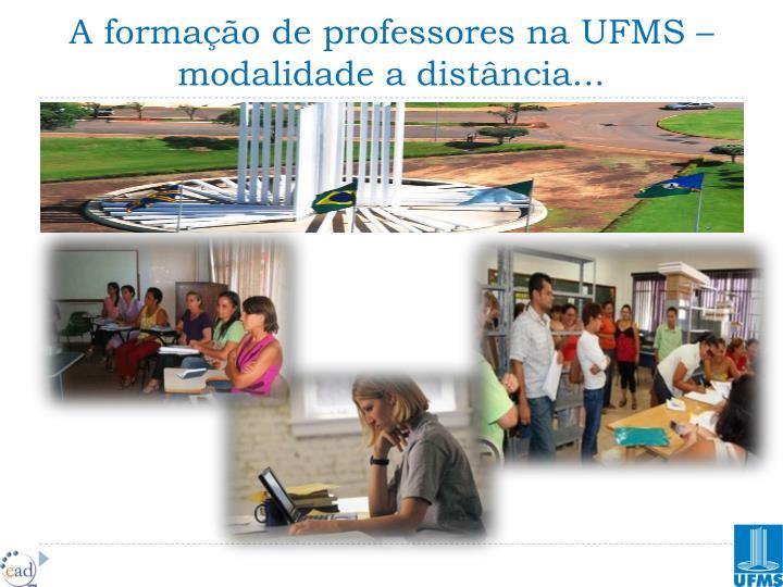 A formação de professores na UFMS – modalidade a distância...