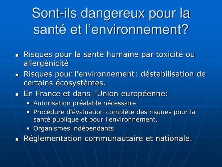 Sont-ils dangereux pour la santé et l'environnement?
